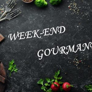 Week-end gourmand